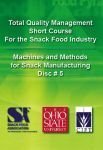 Quality Management Series: Machines and Methods for Snack Manufacturing